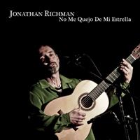 JONATHAN RICHMAN - No me quejo de mi estrella : CD