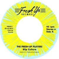 THE FRESH-UP PLAYERS - BLIP CULTURE : 7inch