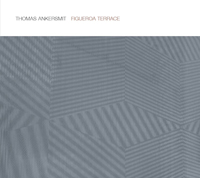 THOMAS ANKERSMIT - Figueroa Terrace : CD