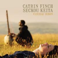 CATRIN FINCH & SECKOU KEITA - Clychau Dibon : CD