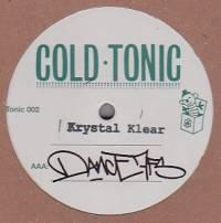 KRYSTAL KLEAR - Dance 7FS / Fumur Tue : COLD TONIC (UK)