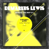 DEMARKUS LEWIS - Beyond The Deep E.P. : 12inch, Yellow Clear