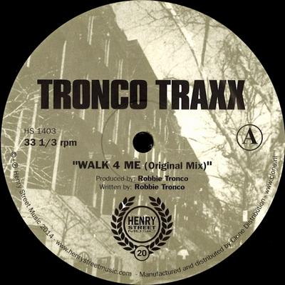 TRONCO TRAXX - Walk 4 Me / C.U.N.T. / Drops : HENRY STREET MUSIC (US)
