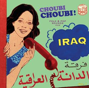 VARIOUS - Choubi Choubi! Folk & Pop Sounds From Iraq : 2LP+7inch
