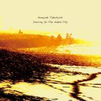 KUNIYUKI TAKAHASHI - Dancing In The Naked City : CD