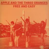 APPLE AND THE THREE ORANGES - Free and Easy : NOW-AGAIN RECORDS (US)