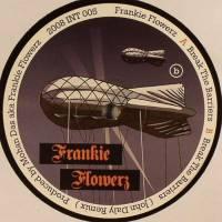 FRANKIE FLOWERZ - Break The Barriers : 12inch