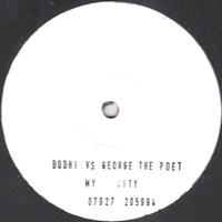 BODHI VS GEORGE THE POET - My City : 12inch