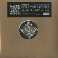 OGRE YOU ASSHOLE - 見えないルールEP feat. ALTZ : 12inch