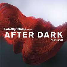 VARIOUS - BILL BREWSTER - After Dark: Nightshift : LATE NIGHT TALES (UK)