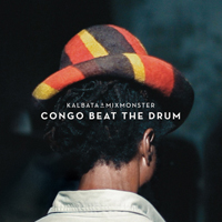 KALBATA & MIXMONSTER - Congo Beat the Drum : CD