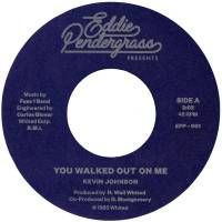 KEVIN JOHNSON - You Walked Out On Me : 7inch