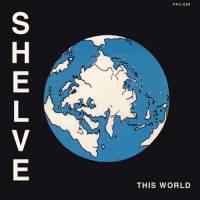 SHELVE - This World : 7inch