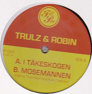 TRULZ & ROBIN - I Takeskogen : 12inch