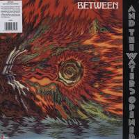 BETWEEN - And The Waters Opened : LP