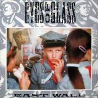 EAST WALL - Eyes Of Glass : No Comment <wbr>(ITA)