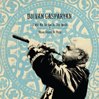 DJIVAN GASPARYAN - I Will Not Be Sad In This World + Moon Shines At Night : 2CD