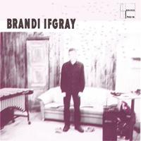 BRANDI IFGRAY - Maurice Fulton Mixes : 12inch