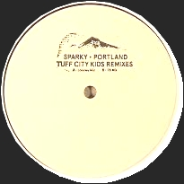 SPARKY - Portland - Tuff City Kids Remixes : 12inch