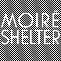 MOIRE - Shelter : 2LP