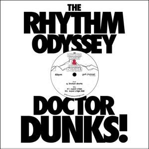 THE RHYTHM ODYSSEY & DR DUNKS - Broken Drums / Super Chips : 12inch