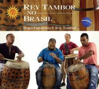 HUGO FATTORUSO Y REY TAMBOR - Rey Tambor No Brasil  : KAIYA PROJECT <wbr>(JPN)
