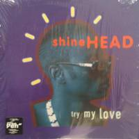 SHINEHEAD - Try My Love : 12inch