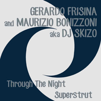 GERARDO FRISINA & MAURIZIO BONIZZONI - Through The Night / Superstrut : SCHEMA (ITA)