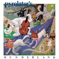PYROLATOR - Pyrolator's Wunderland : LP