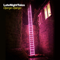 DJANGO DJANGO - Late Night Tales : 2LP