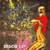 JOHN GIBBS AND THE U.S. STEEL ORCHESTRA - J'ouvert : EM RECORDS (JPN)
