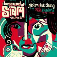 VARIOUS - CHRIS MENIST & MAFT SAI - The Sound of Siam 2 - Molam & Luk Thung Isan from North-East Thailand 1970 – 1982 : CD