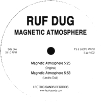 RUF DUG - Magnetic Atmosphere : LECTRIC SANDS (US)