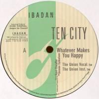 TEN CITY - Whatever Makes You Happy : IBADAN (US)