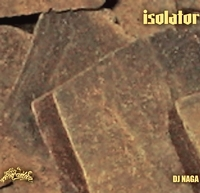 DJ NAGA - isolator : MIX-CD