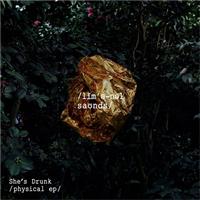 SHE'S DRUNK - Physical : LIMINAL SOUNDS (UK)