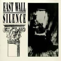 EAST WALL - Silence : LP