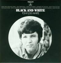 TONY JOE WHITE - Black And White : LP