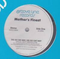 MOTHER'S FINEST - Dis Go Dis Way, Dis Go Dat Way / Baby Love : GROOVE LINE (UK)