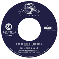 THE COMO MAMAS - Out Of The Wilderness / Well Don't Worry : 7inch