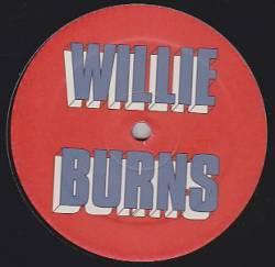 WILLIE BURNS - I Wanna Love You : 12inch
