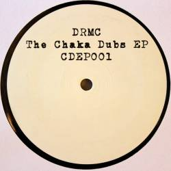 DRMC - The Chaka Dubs EP : NOT ON LABEL (UK)