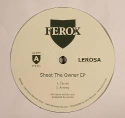 LEROSA - Shoot The Owner EP : FEROX (UK)
