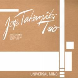 JONE TAKAMÄKI TRIO - Universal Mind : ARC LIGHT EDITIONS (UK)