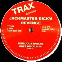 JACKMASTER DICK'S REVENGE - Sensuous Woman Goes Disco : TRAX (US)