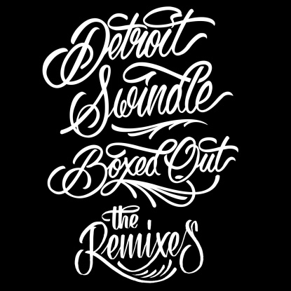DETROIT SWINDLE - Boxed Out Rmxs : 12inch