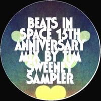 VARIOUS - Beats In Space 15th Anniversary Mix By Tim Sweeney - Sampler : 2x12inch