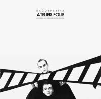 ATELIER FOLIE / RAGO & FARINA - Lost Demos And Unreleased Masters 1983/1986 : LP