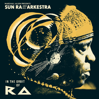 SUN RA AND HIS ARKESTRA - In The Orbit Of Ra : 2LP+2CD