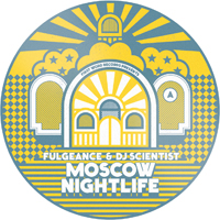 FULGEANCE & DJ SCIENTIST - Moscow Nightlife : 7inch